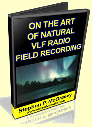 On the Art of Natural VLF Field Recording by Stephen McGreevy